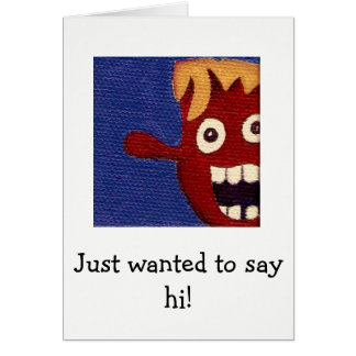 Thinking of You - Just Wanted to Say Hi Card