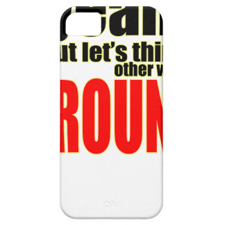 thinking other way around argument peace solution iPhone 5 cover