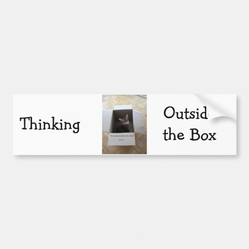 Thinking Outside the Box Bumper Stickers