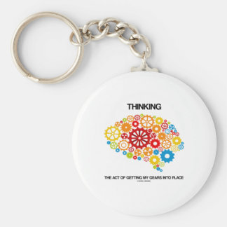 Thinking The Act Of Getting My Gears Into Place Basic Round Button Key Ring