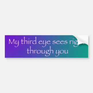 Third Eye Sees Through You Bumper Sticker