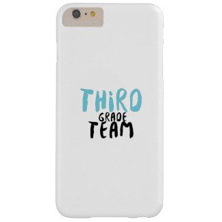 Third Grade Team , 3rd Third Grade Teacher Barely There iPhone 6 Plus Case