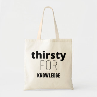 Thirsty for Knowledge (Nerd) Tote Bag