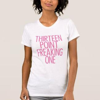 Thirteen Point Freaking One 2 Pink T-Shirt