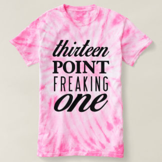 Thirteen Point Freaking One Tie-Dye Pink Tee