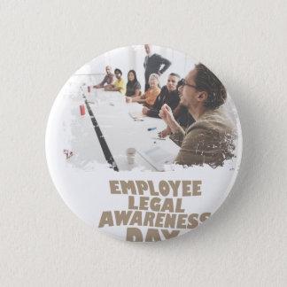 Thirteenth February - Employee Legal Awareness Day 6 Cm Round Badge