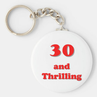 Thirty and thrilling humorous age birthday key chain