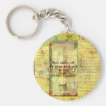 This above all To thine own self be true Basic Round Button Key Ring