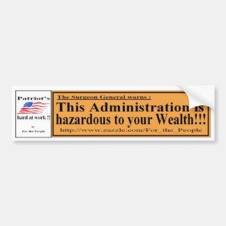 This Admi is hazard to Wealth Y Bumper Sticker