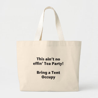 This ain't no effin' Tea Party! Bring a Tent. Jumbo Tote Bag