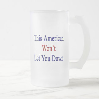 This American Won t Let You Down Glass Beer Mug
