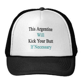 This Argentine Will Kick Your Butt If Necessary Cap
