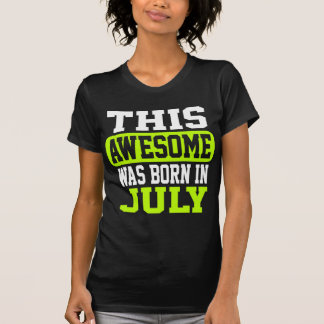 This Awesome Was Born In July T-Shirt