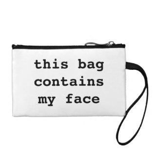 This Bag Contains My Face. Bag Change Purse