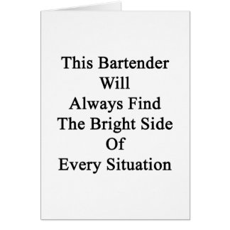 This Bartender Will Always Find The Bright Side Of Card