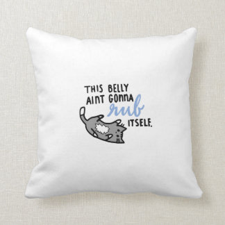 This belly ain't gonna rub itself cushion