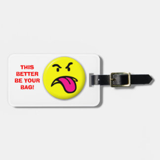 This Better Be Your Bag! Luggage Tag