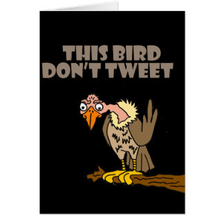 This Bird Don't Tweet Buzzard Cartoon Card