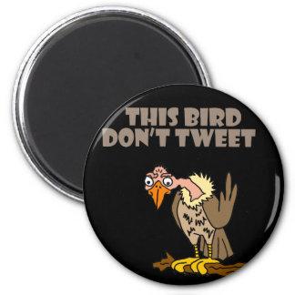 This Bird Don't Tweet Buzzard Cartoon Magnet