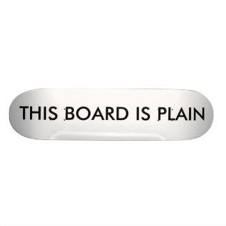 THIS BOARD IS PLAIN SKATE DECKS