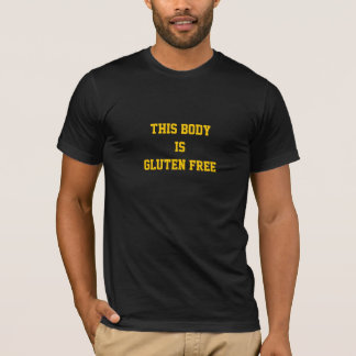 This Body is Gluten Free T-Shirt