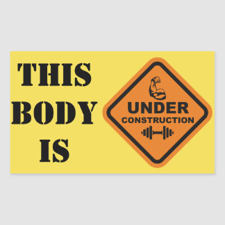 This Body Is Under Construction Rectangular Sticker