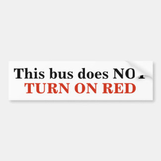 This bus does NOT TURN ON RED sticker