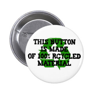 this button is made of 100% recycled material