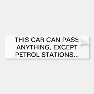 THIS CAR CAN PASS ANYTHING, EXCEPT PETROL STATIONS BUMPER STICKER