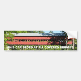 This car stops at all Covered Bridges Car Bumper Sticker