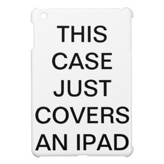 This Case Just Covers an iPad iPad Mini Cases