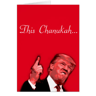 This Chanukah is gonna be huge, Trump satire card