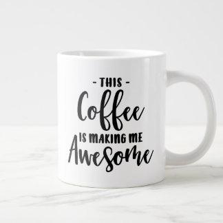 This Coffee Is Making Me Awesome Jumbo Coffee Mug