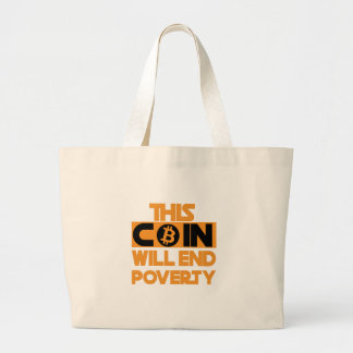 This Coin Will end  poverty Large Tote Bag