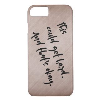 """""""This could get hard. And that's okay."""" Brown iPhone 8/7 Case"""