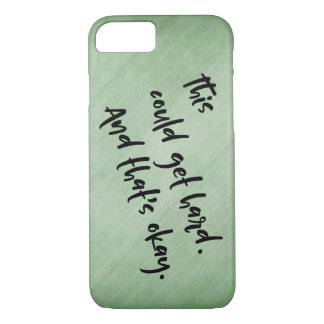 """""""This could get hard. And that's okay."""" Green iPhone 8/7 Case"""