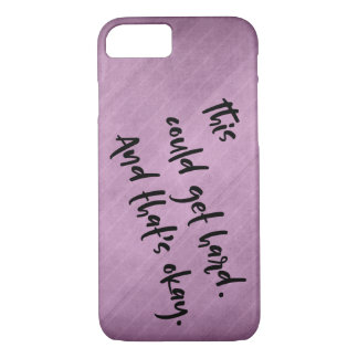 """""""This could get hard. And that's okay."""" Pink iPhone 8/7 Case"""