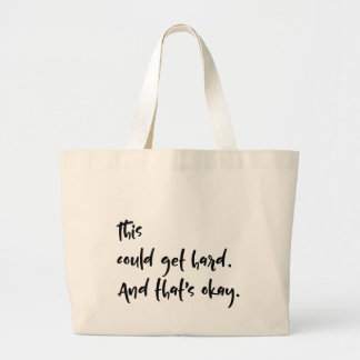 """This could get hard. And that's okay."" Typography Large Tote Bag"