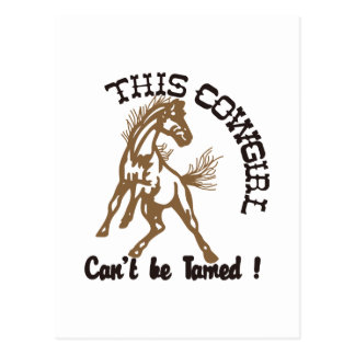 This Cowgirl Cant Be Tamed! Postcard
