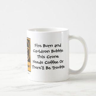 This Crone Needs Coffee! Coffee-addicts Cup/Mug Coffee Mug