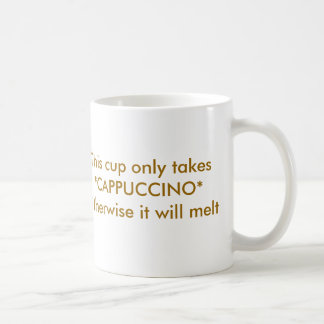This cup only takes *CAPPUCCINO* Otherwise it w...
