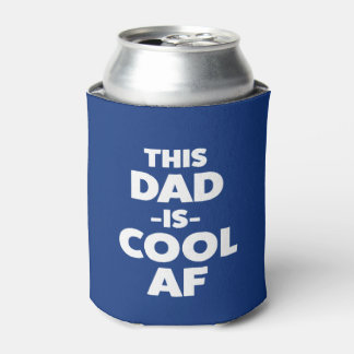 This Dad is Cool AF can cooler