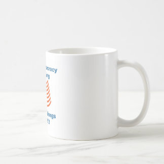 This Democracy is Rising and It Belongs To Us! Coffee Mug
