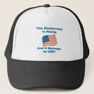 This Democracy is Rising and It Belongs To Us! Trucker Hat