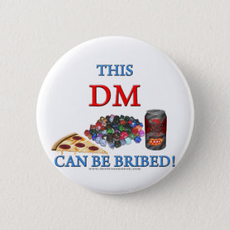 This DM Can Be Bribed 6 Cm Round Badge