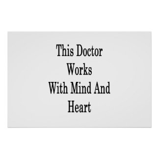 This Doctor Works With Mind And Heart Poster
