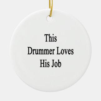 This Drummer Loves His Job Round Ceramic Decoration