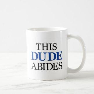 THIS DUDE ABIDES COFFEE MUG