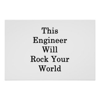 This Engineer Will Rock Your World Poster