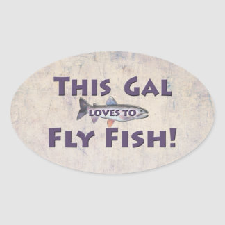 This Gal Loves to Fly Fish! Trout Fly Fishing Oval Sticker